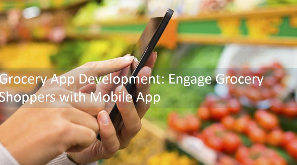 Grocery app development : Get grocery mobile app like